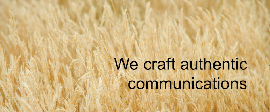 We craft authentic communications